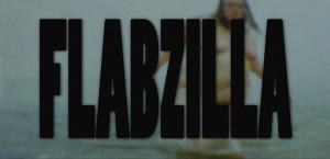 Flabzilla